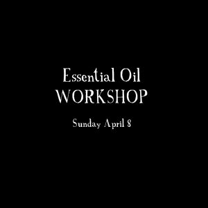 Essential Oils Workshop